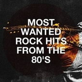 Most Wanted Rock Hits from the 80's de The Rock Masters, Rock Hits, Hits of the 80's