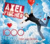 1000 Herzen (sind auf Erden) von Axel Fischer