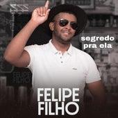 Segredo pra Ela de Felipe Filho