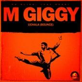 Uchala (Bounce) by M Giggy