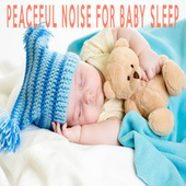 Peaceful Noise For Baby Sleep by Color Noise Therapy