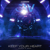 Keep Your Heart by DNVX Rivals