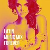 Latin Music Mix Forever de Tango Argentino, Experience Tango Orchestra, Merengue Latin Band