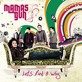 Let's Find A Way by Mamas Gun