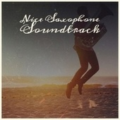 Nice Saxophone Soundtrack de Various Artists