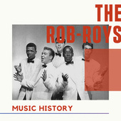 The Rob-Roys - Music History von Rob Roys
