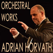 Orchestral Works by Horváth Adrián
