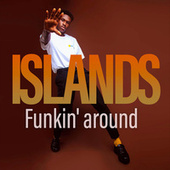 Funkin' around de Islands