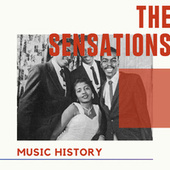 The Sensations - Music History di The Sensations