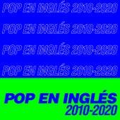 Pop en Inglés 2010-2020 de Various Artists