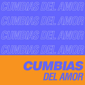 Cumbias del Amor by Various Artists