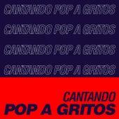 Cantando Pop a Gritos de Various Artists