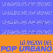 Lo Mejor del Pop Urbano de Various Artists