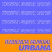 Tendencia Mundial Urbana de Various Artists