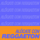 Alócate Con Reggaeton de Various Artists