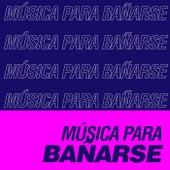 Música Para Bañarse de Various Artists