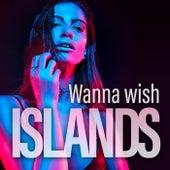 Wanna wish de Islands