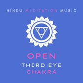Open Third Eye Chakra (Hindu Meditation Music to Enhance Your Intuition and Foresight (Tabla Music, Sitar, Bansuri)) de India Tribe Music Collection