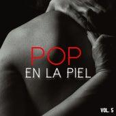 Pop En La Piel Vol. 5 by Various Artists