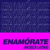 Enamórate (Música Latina) by Various Artists