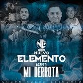 Acepto Mi Derrota by Grupo Nuevo Elemento