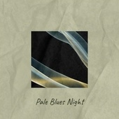 Pale Blues Night fra Various Artists
