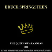 The Queen Of Arkansas (Live) by Bruce Springsteen