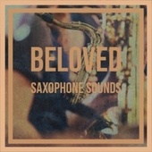 Beloved Saxophone Sounds de Various Artists