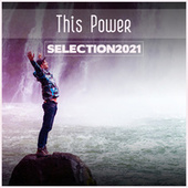 This Power Selection 2021 de Various Artists