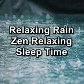 Relaxing Rain Zen Relaxing Sleep Time by Rain Radiance