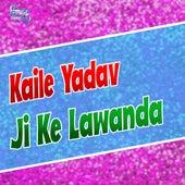 Kaile Yadav Ji Ke Lawanda by Pramod