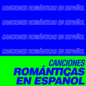 Canciones Románticas en Español by Various Artists