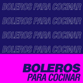 Boleros Para Cocinar de Various Artists