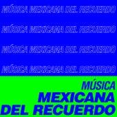 Música Mexicana del Recuerdo by Various Artists
