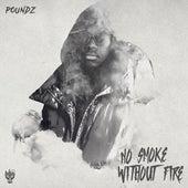 No Smoke Without Fire by Poundz