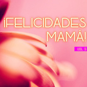 ¡Felicidades Mamá! Vol. 5 von Various Artists