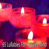 65 Lullabies for a Quiet Mind von Entspannungsmusik