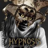 Hypnosis: Neoclassical Music by Anna Bondareva