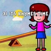 31 Its Rhymes Time by Canciones Infantiles