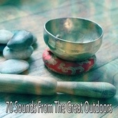 70 Sounds from the Great Outdoors by Meditation Spa