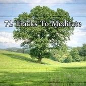 72 Tracks to Meditate by Yoga Music