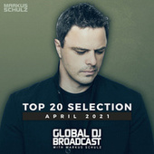 Markus Schulz presents Global DJ Broadcast - Top 20 April 2021 by Markus Schulz