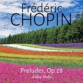 Chopin: Preludes, Op.28 by Adalene Moulin