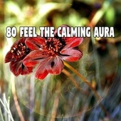 80 Feel the Calming Aura by Lullaby Land