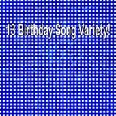 13 Birthday Song Variety! by Happy Birthday