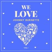 We Love Johnny Burnette, Vol. 1 de Johnny Burnette