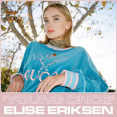 Young Once by Elise Eriksen