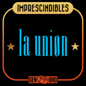 Imprescindibles by La Union