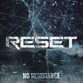 No Resistance by Reset