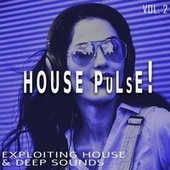 House Pulse!, Vol. 2 by Various Artists